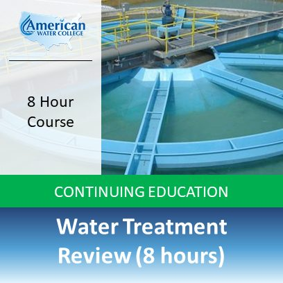 Water Treatment Review (8 hours)