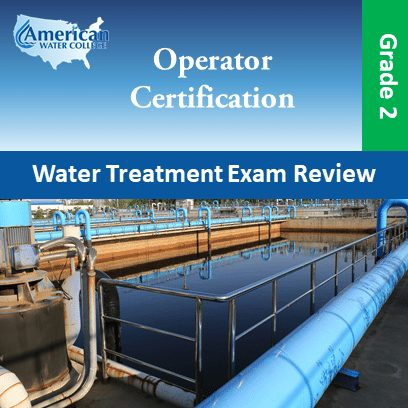 Water Treatment Exam Review – Grade 2