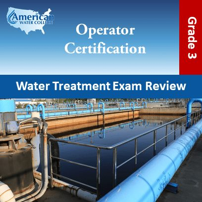 Water Treatment Exam Review Grade 3