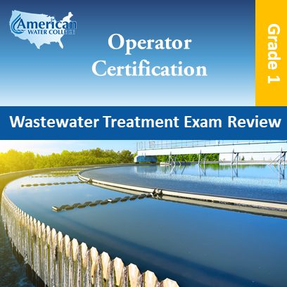 Wastewater Treatment Exam Review – Grade 1