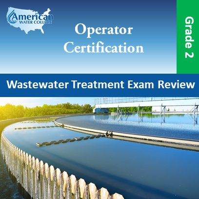 Wastewater Treatment Exam Review Grade 2
