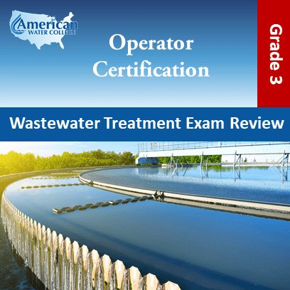 Wastewater Treatment Exam Review – Grade 3