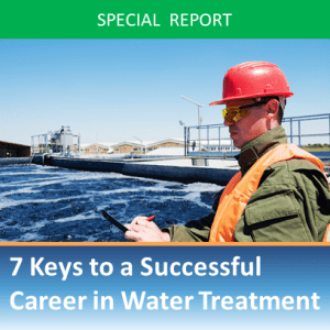 7 Keys to a Successful Career in Water Treatment