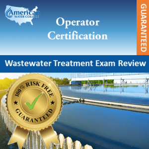 Wastewater Treatment Exam Prep Guaranteed