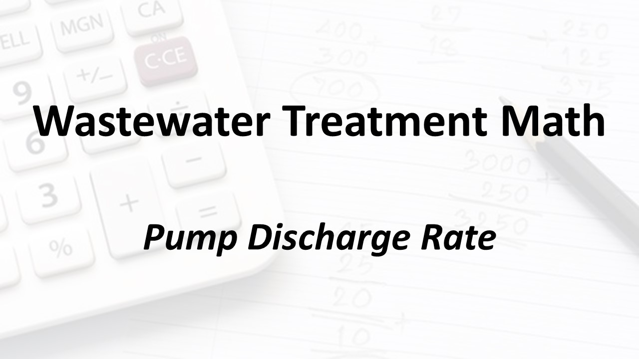 Pump Discharge Rate – Wastewater Math