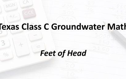 Feet of Head | Texas Class C Groundwater Math