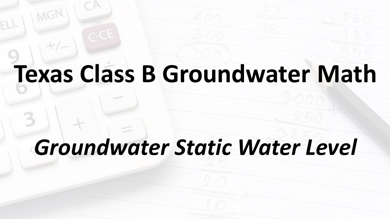 Groundwater Static Water Level | Texas Class B Groundwater Math