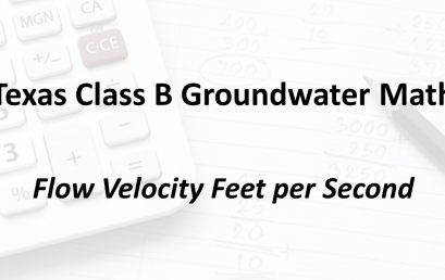 Flow Velocity Feet per Second | Texas Class B Groundwater Math
