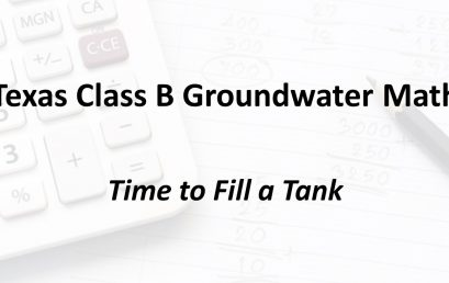 Time to Fill a Tank | Texas Class B Groundwater Math